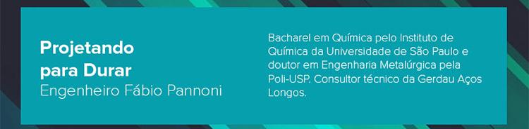 Tema: Projetando para Durar, por Engenheiro Fábio Pannoni