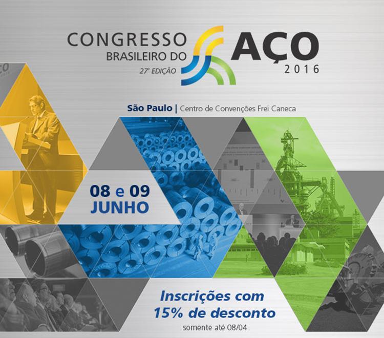 Congresso Brasileiro do Aço 2016 | 08 e 09 Junho