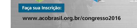 Faça sua inscrição: www.acobrasil.org.br/congresso2016