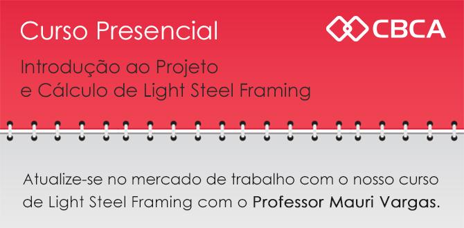 Curso Presencial: Introdução ao Projeto e Cálculo de Light Steel Framing