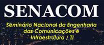 SENACOM � �Semin�rio Nacional de Engenharia das Comunica��es e Infra Estrutura/TI�