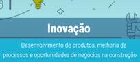 OFICINA – Inovação: Desenvolvimento de produtos, melhoria de processos e oportunidades de negócios na construção