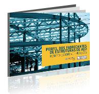 Perfil dos Fabricantes de Estruturas de Aço 2012